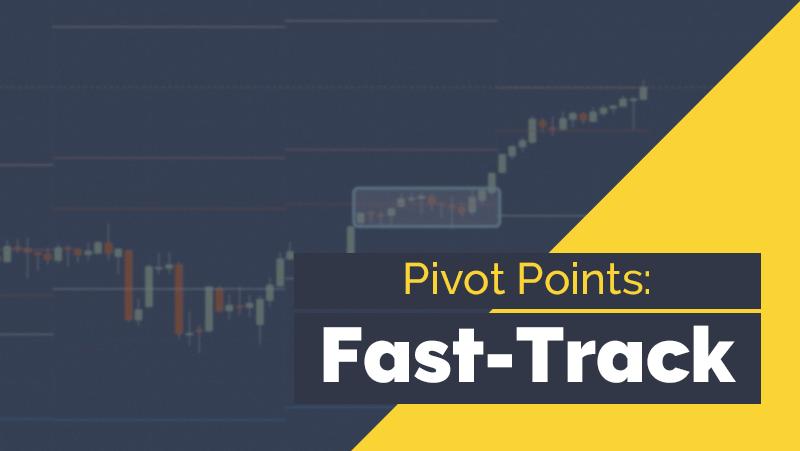Pivot Points: Fast-Track