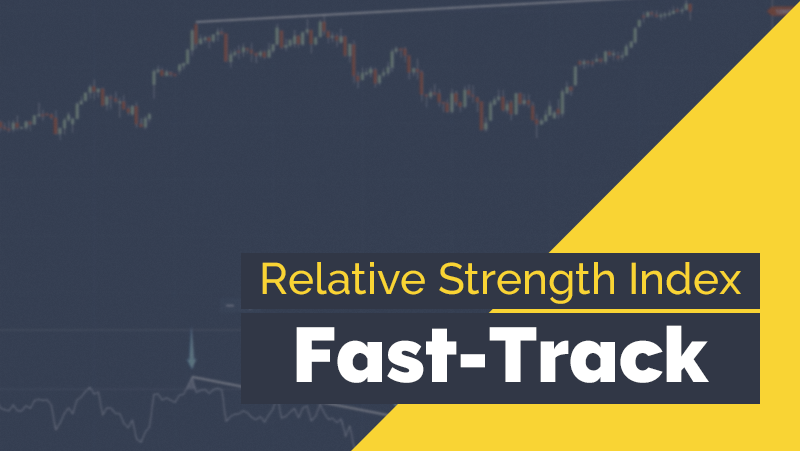 Relative Strength Index: Fast-Track