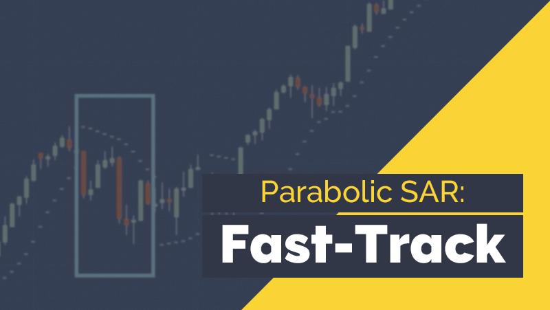 Parabolic SAR: Fast-Track