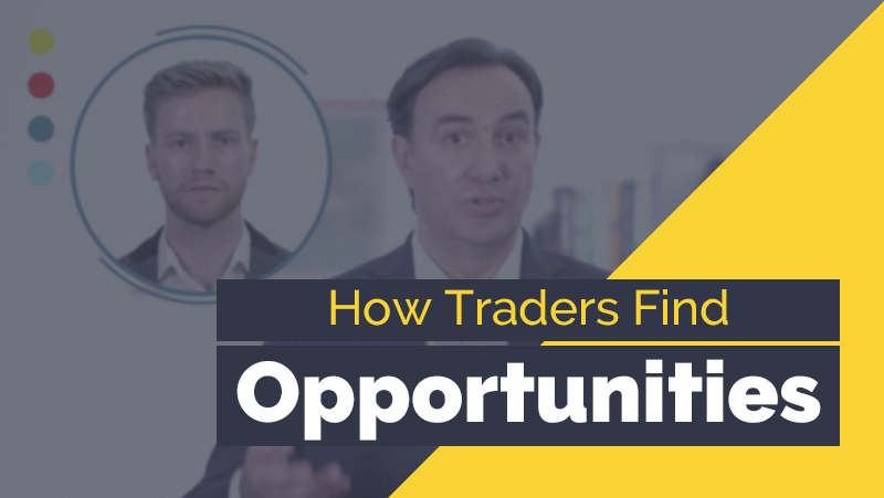 How Traders Find Opportunities - My Trading Skills