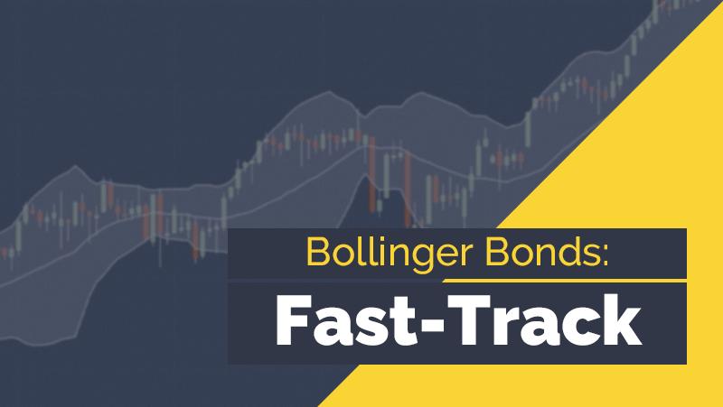 Bollinger Bands: Fast-Track